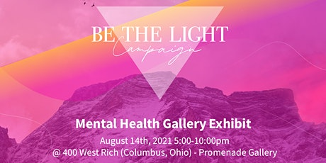 Be the Light Campaign's Mental Health Gallery Exhibit tickets
