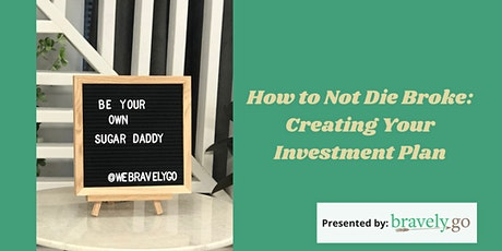 How to Not Die Broke:  An Investing 101 Breakdown tickets