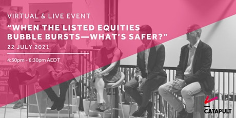 """""""When the listed equities bubble bursts—what's safer?"""" tickets"""