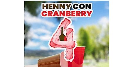 Henny Con Cranberry 4 tickets