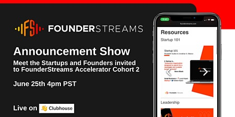 Cohort 2 Announcement Show - FounderStreams Accelerator tickets