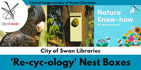 Nature Know-How: Re-cyc-ology Nest Boxes (Midland) tickets