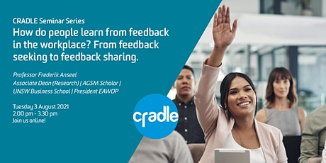 CRADLE Seminar Series: How do people learn from feedback in the workplace? tickets
