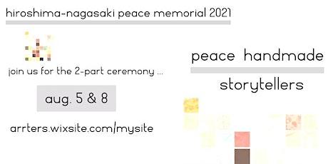 Hiroshima-Nagasaki Peace Memorial 2021 ~ Part 1 tickets