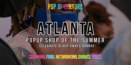 Popup Shop of the SUMMER - Celebrate Black-Owned Brands tickets