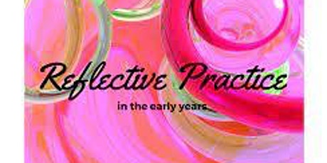 Making Reflective practice meaningful - Free Professional Development tickets