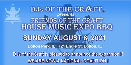 DJs of the Craft - House Music Expo BBQ SUNDAY AUGUST 8, 2021 tickets