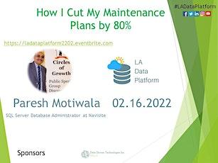 FEB 2022 - How I Cut My Maintenance Plans by 80% by Paresh Motiwala Tickets