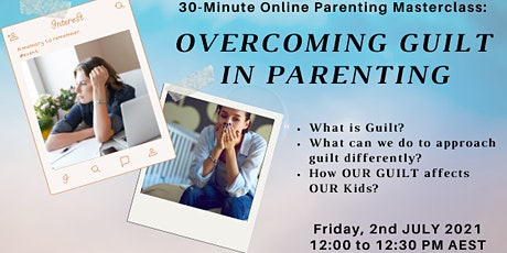 Parenting Masterclass: Overcoming Guilt in Parenting tickets