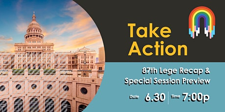 Take Action: 87th Lege Recap & Special Session Preview tickets