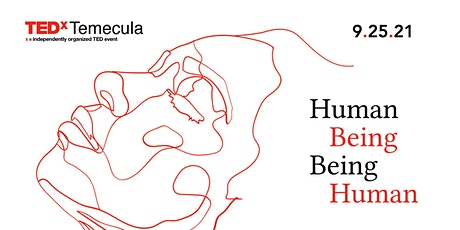 TEDxTemecula 2021: Human Being | Being Human tickets