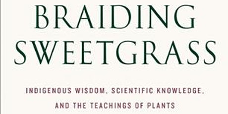 Racial Justice Book Discussion - Braiding Sweetgrass tickets