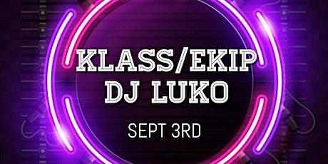 WELCOME BACK NYC - KLASS/EKIP - DJ LUKO - PRE-LABOR DAY EVENT tickets