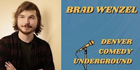Friday Denver Comedy Underground: Brad Wenzel (Conan, Bob & Tom, New Faces) tickets