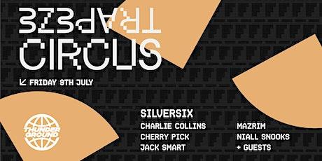 Thunderground x Circus present. Silversix tickets