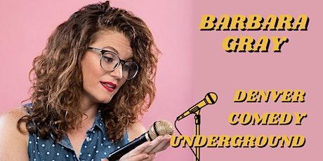 Friday Denver Comedy Underground: Barbara Gray(Comedy Central, Hulu, MTV) tickets