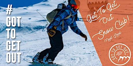 Got To Get Out Snow Club NEXT LEVEL: Mt Ruapehu tickets