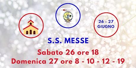 S.S. Messe Sabato 26 e Domenica 27 Giugno 2021 biglietti