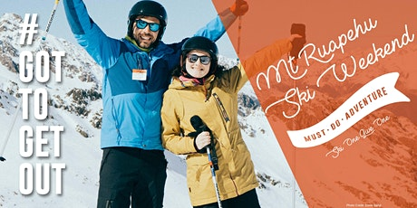 Got To Get Out Snow Club: Mt Ruapehu tickets