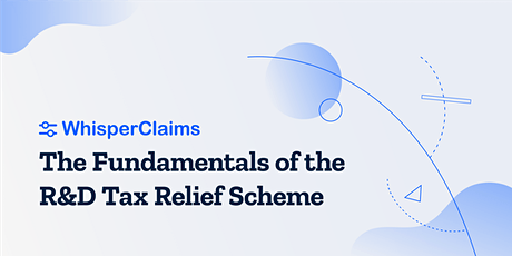 The Fundamentals of the R&D Tax Relief Scheme tickets
