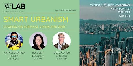 Smart Urbanism: utopian or survival vision for 2030? entradas