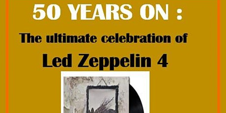 Whole Lotta Zep presents 50 Years on: A celebration of Led Zeppelin 4 tickets