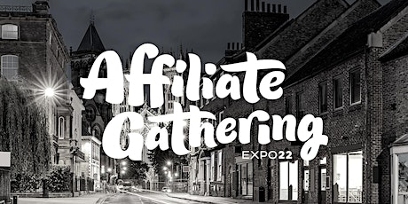 Affiliate Gathering Expo 2022 Online & In-Person tickets