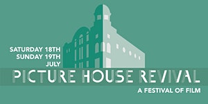 Picture House Revival: A Festival of Film