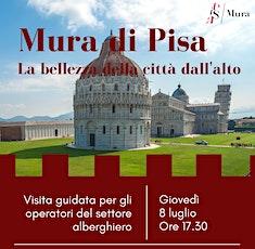 Mura di Pisa - visita guidata per gli operatori del settore alberghiero biglietti