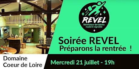 REVEL prépare sa rentrée au domaine Coeur de Loire ! billets