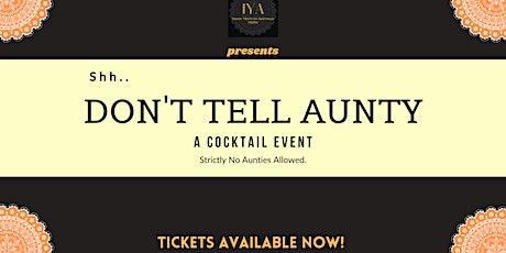 IYA Presents: Shh..Don't Tell Aunty! tickets