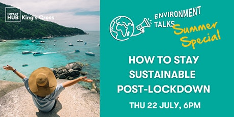 Environment Talks Summer Special - How to Stay Sustainable Post-Lockdown tickets