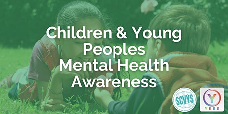 Child and Young Person Mental Health Awareness delivered by YESS tickets