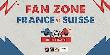 8E de Finale : Fan Zone au 1055 - FRANCE vs SUISSE billets