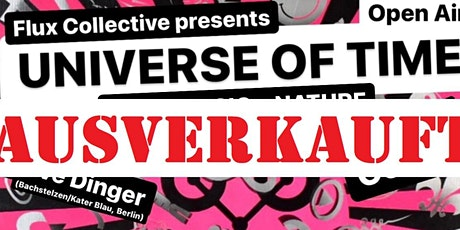 UNIVERSE OF TIME - OPEN AIR === SOLD OUT === Tickets
