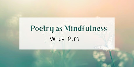 Poetry as Mindfulness with P.M tickets