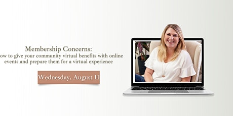 Membership Concerns: How to give your community virtual benefits with onlin tickets