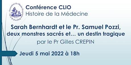 Conférence CLIO : Sarah Bernhardt et le Pr. Samuel Pozzi billets