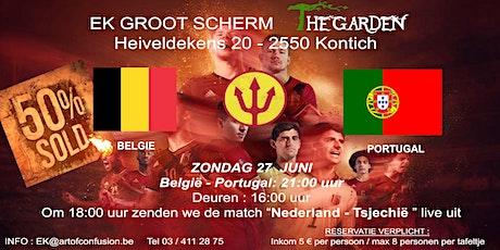 "EK voetbal 1/8 finale  België - Portugal  groot scherm "" The Garden"" billets"