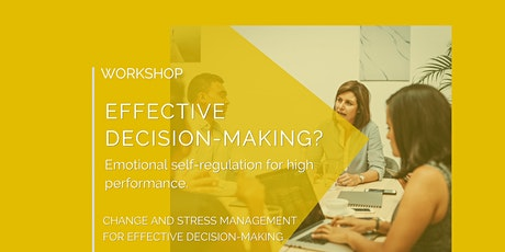 Effective Decision-Making? Emotional self-regulation for high performance. tickets