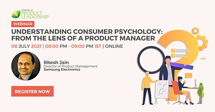 Understanding Consumer Psychology: From the Lens of a Product Manager tickets