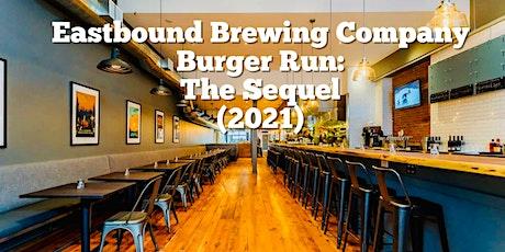Eastbound Brewing Co Burger Run: The Sequel (2021) tickets
