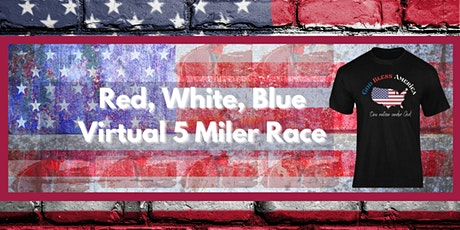 Red, White, Blue Virtual 5 Miler Race tickets