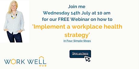 Implement a Workplace Health Strategy in Four Simple Steps Webinar biglietti