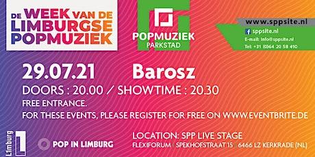 BAROSZ  29.07.21 @ SPPLive Stage / Felxiforum – Kerkrade (NL) billets