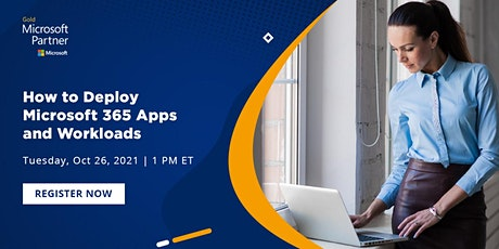 Webinar-How to Deploy Microsoft 365 Apps and Workloads tickets