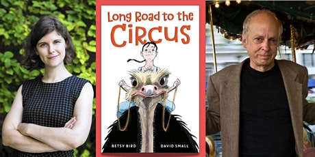 Betsy Bird and David Small Present:  Long Road to the Circus tickets