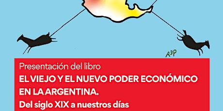 """Presentación de libro """"EL VIEJO Y EL NUEVO PODER ECONÓMICO EN LA ARGENTINA"""" entradas"""