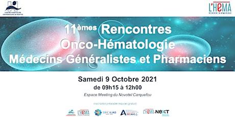 11e Rencontres Onco-Hématologie billets