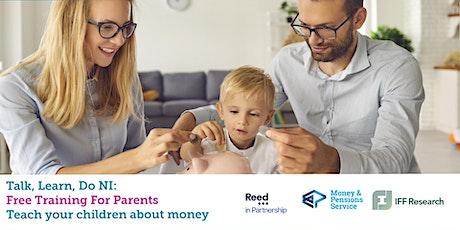 FREE Parents  Session: Teach children About Money -  Northern Ireland tickets